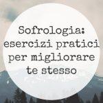 Sofrologia: Cos'è, come funziona ed esercizi pratici